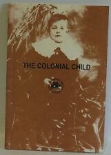 The Colonial Child Guy Featherstone PB 1981 Great Family history book to read