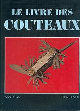 Le Livres Des Couteaux by Yvan De Riaz 1978 Hardback 1st With Dustjacket