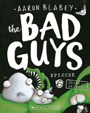 New Bad Guys Episode 6 By Aaron Blabey
