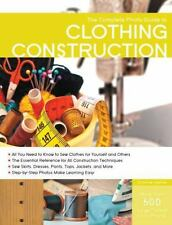 The Complete Photo Guide to Clothing Construction, Haynes, Christine