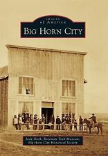 Images of America: Big Horn City by Judy Slack, Big Horn City Historical...