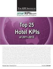 Top 25 Hotel Kpis of 2011-2012, Paperback by Kpi Institute; Smartkpis.com; Br...