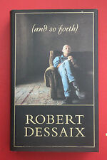 *1ST EDITION* AND SO FORTH by Robert Dessaix (Hardcover/DJ, 1998)
