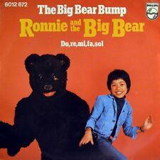 "7"" Ronnie and the Big Bear The Big Bear Bump Ronny lu lutam PHILIPS NL ORIG. 1976"