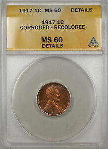 1917 Lincoln Wheat Penny 1C Coin ANACS MS-60 Corroded Recolored Details (+ RM)