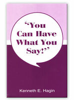 You Can Have What You Say! - A Minibook by Kenneth E Hagin, Sr.