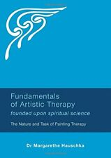 Fundamentals of Artistic Therapy Founded Upon S, Hauschka..