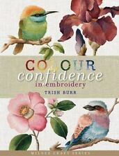 Colour Confidence in Embroidery: By Burr, Trish