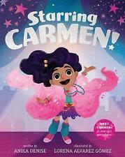 Starring Carmen! by Anika Denise, Lorena Alvarez Gomez (Hardback, 2017)