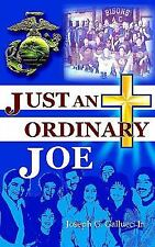 Just an Ordinary Joe by Joseph G. Gallucci (2005, Paperback)
