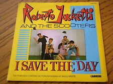 """ROBERTO JACKETTI  & THE SCOOTERS - I SAVE THE DAY   7"""" VINYL PS"""