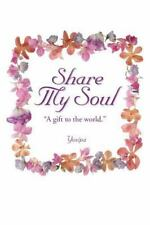Share My Soul : A Gift to the World by Yosipa (2013, Paperback)