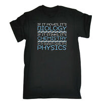 Funny Novelty T-Shirt Mens tee TShirt If It Moves Its Biology Chemistry Physic