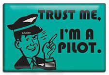 """Trust Me - I'm a Pilot!"" by Luso Aviation - Fridge Magnet - Great Pilot Gift!"