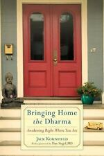 Bringing Home the Dharma : Awakening Right Where You Are by Jack Kornfield...