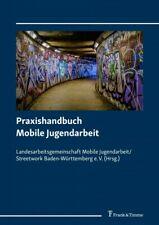 Praxishandbuch Mobile Jugendarbeit Landesarbeitsgemeinschaft Baden-Württemberg