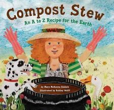 Compost Stew : An A to Z Recipe for the Earth by Mary McKenna Siddals (2010,...