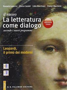Leopardi, il primo dei moderni (il nuovo La Letteratura come dialogo secondo i n