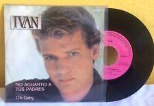 """IVAN NO AGUANTO A TUS PADRES-OH GABY MEXICAN 7"""" SINGLE PS POP EN ESPAÑOL"""