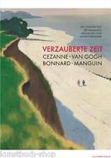 Fachbuch Verzauberte Zeit, Cézanne van Gogh Bonnard Manguin, viele Bilder, NEU