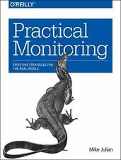 Practical Monitoring: Effective Strategies for the Real World (Paperback or Soft
