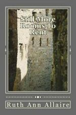 Still More Rooms to Rent : In the Relationships Hotel by Ruth Allaire (2016,...