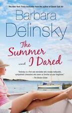 The Summer I Dared: A Novel - Good - Delinsky, Barbara - Paperback