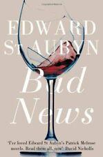 Bad News. Edward St. Aubyn (The Patrick Melrose Novels) By Edward St Aubyn
