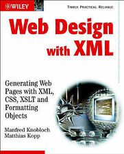 Web Design with XML: Generating Webpages with XML, CSS, XSLT and Formatting Obje