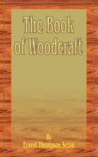 The Book of Woodcraft                                                        ...