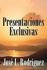 NEW Presentaciones Exclusivas (Spanish Edition) by Jose L. Rodriguez