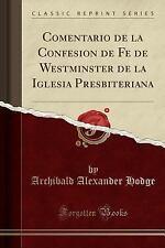 Comentario de la Confesion de Fe de Westminster de la Iglesia Presbiteriana (Cla