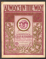 ALWAYS IN THE WAY Chas K Harris 1903 Stevens & Roattino Vintage Sheet Music