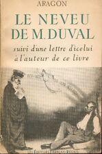 Aragon - Le Neveu de M. Duval suivi d'une lettre d'icelui à l'auteur de ce livre