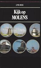 Kijk op Molens by J.TH.Balk In Dutch Windmills, Windmills, Variety & History