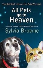 All Pets Go to Heaven by Sylvia Browne BRAND NEW BOOK (Paperback 2010)