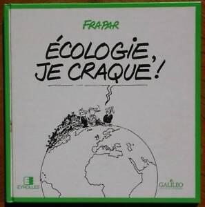Ecologie je craque - BD humour FRAPAR écologistes verts