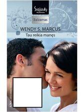 Lithuanian book - Wendy S. Marcus. Tau reikia manęs (2013 sausis–vasaris)