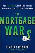 The Mortgage Wars: Inside Fannie Mae, Big-Money Politics... Timothy Howard 2014