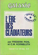 C1 Pohl et Kornbluth L ERE DES GLADIATEURS EO 1965 Galaxie Bis # 1