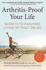 Arthritis-Proof Your Life: Secrets to Pain-Free Living Without Drugs (Hardback o