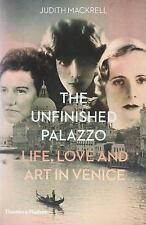 Judith Mackrell THE UNFINISHED PALAZZO LIFE LOVE AND ART IN VENICE 2017 NEW now