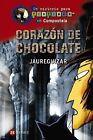 Corazón de chocolate. NUEVO. Nacional URGENTE/Internac. económico. LITERATURA IN