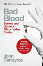 Bad Blood: Secrets and Lies in a Silicon Valley Startup   John Carreyrou