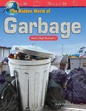 Mathematics Readers: The Hidden World of Garbage : Multi-Digit Numbers (Grade...
