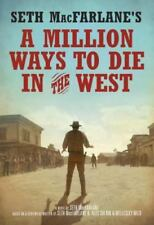 A Million Ways to Die in the West by Seth Macfarlane 2014 Hardcover 1ST Edition