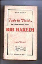 André Jacquelin. Toute la vérité...BIR HAKEIM. Editions du Kérénac 1945.