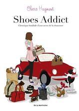 shoes addict   chronique familiale d'une accro de la chaussure Hagimont  Olivia