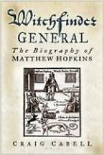 """VERY GOOD"" Cabell, Craig, Witchfinder General: The Biography of Matthew Hopkins"
