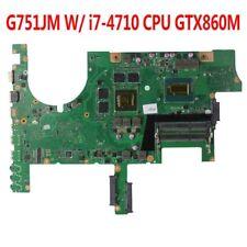 For ASUS G751JM Motherboard G751J G751JM Mainboard W/ i7-4710 CPU GTX860M HM87 K